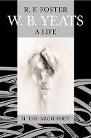 W. B. Yeats: A Life Vol.2: II: The Arch-Poet 1915-1939 (Hardback)