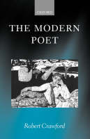The Modern Poet: Poetry, Academia, and Knowledge since the 1750s (Hardback)