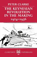 The Keynesian Revolution in the Making, 1924-1936
