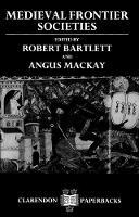 Medieval Frontier Societies - Clarendon Paperbacks (Paperback)
