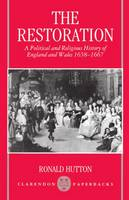 The Restoration: A Political and Religious History of England and Wales, 1658-1667 - Clarendon Paperbacks (Paperback)