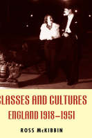 Classes and Cultures: England 1918-1951 (Hardback)