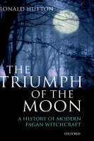 The Triumph of the Moon: A History of Modern Pagan Witchcraft (Hardback)