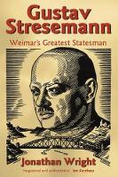 Gustav Stresemann: Weimar's Greatest Statesman (Hardback)