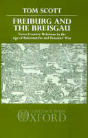Freiburg and the Breisgau: Town-Country Relations in the Age of Reformation and Peasant's War (Hardback)