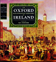 The Oxford Illustrated History of Ireland - Oxford illustrated histories (Hardback)