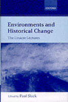 Environments and Historical Change: The Linacre Lectures - Linacre Lectures (Hardback)