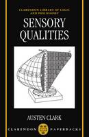 Sensory Qualities - Clarendon Library of Logic and Philosophy (Paperback)