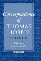 The Correspondence of Thomas Hobbes: Volume II: 1660-1679 - Clarendon Edition of the Works of Thomas Hobbes VII (Hardback)