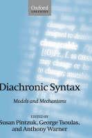 Diachronic Syntax: Models and Mechanisms (Hardback)