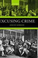 Excusing Crime - Oxford Monographs on Criminal Law and Justice (Hardback)