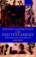 History and Ideology in the Old Testament: Biblical Studies at the End of a Millennium (Hardback)