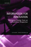Information for Innovation: Managing Change from an Information Perspective (Hardback)