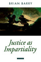 Justice as Impartiality: A Treatise on Social Justice, Volume II - Oxford Political Theory (Paperback)
