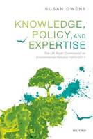 Knowledge, Policy, and Expertise: The UK Royal Commission on Environmental Pollution 1970-2011 (Hardback)