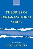 Theories of Organizational Stress (Paperback)