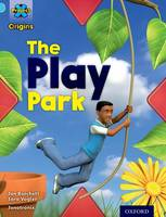 Project X Origins: Light Blue Book Band, Oxford Level 4: Toys and Games: The Play Park - Project X Origins (Paperback)