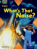 Project X Origins: Green Book Band, Oxford Level 5: Making Noise: What's That Noise? - Project X Origins (Paperback)