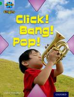 Project X Origins: Green Book Band, Oxford Level 5: Making Noise: Click! Bang! Pop! - Project X Origins (Paperback)