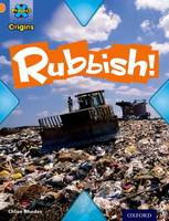 Project X Origins: Orange Book Band, Oxford Level 6: What a Waste: Rubbish! - Project X Origins (Paperback)