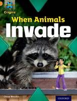 Project X Origins: Orange Book Band, Oxford Level 6: Invasion: When Animals Invade - Project X Origins (Paperback)