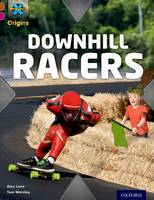 Project X Origins: Brown Book Band, Oxford Level 10: Fast and Furious: Downhill Racers - Project X Origins (Paperback)