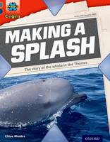 Project X Origins: Grey Book Band, Oxford Level 14: In the News: Making a Splash - Project X Origins (Paperback)