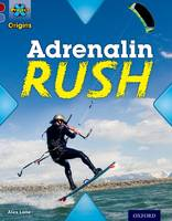 Project X Origins: Dark Red Book Band, Oxford Level 17: Extreme: Adrenalin Rush - Project X Origins (Paperback)