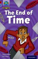 Project X Origins: Dark Red Book Band, Oxford Level 17: Time: The End of Time - Project X Origins (Paperback)