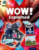 Project X Origins: Dark Red Book Band, Oxford Level 18: Unexplained: WOW! Explained - Project X Origins (Paperback)