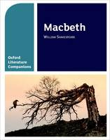 Oxford Literature Companions: Macbeth - Oxford Literature Companions (Paperback)