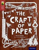 Oxford Reading Tree TreeTops inFact: Level 15: The Craft of Paper - Oxford Reading Tree TreeTops inFact (Paperback)