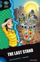 Project X Alien Adventures: Dark Blue Book Band, Oxford Level 16: The Last Stand