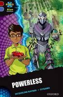 Project X Alien Adventures: Dark Red Book Band, Oxford Level 17: Powerless - Project X Alien Adventures (Paperback)