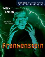 Oxford Playscripts: Frankenstein - Oxford playscripts (Paperback)