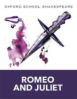 Oxford School Shakespeare: Romeo and Juliet - Oxford School Shakespeare (Paperback)