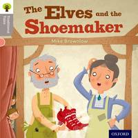 Oxford Reading Tree Traditional Tales: Level 1: The Elves and the Shoemaker - Oxford Reading Tree Traditional Tales (Paperback)