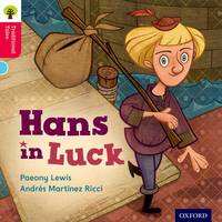Oxford Reading Tree Traditional Tales: Level 4: Hans in Luck - Oxford Reading Tree Traditional Tales (Paperback)