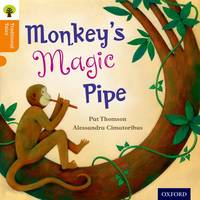 Oxford Reading Tree Traditional Tales: Level 6: Monkey's Magic Pipe - Oxford Reading Tree Traditional Tales (Paperback)