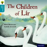 Oxford Reading Tree Traditional Tales: Level 9: The Children of Lir - Oxford Reading Tree Traditional Tales (Paperback)