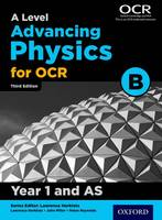 A Level Advancing Physics for OCR Year 1 and AS Student Book (OCR B) (Paperback)
