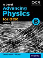 A Level Advancing Physics for OCR Student Book (OCR B) (Paperback)