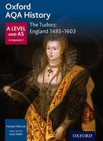 Oxford AQA History for A Level: The Tudors: England 1485-1603 - Oxford AQA History for A Level (Paperback)