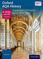 Oxford AQA History for A Level: Tsarist and Communist Russia 1855-1964 - Oxford AQA History for A Level (Paperback)