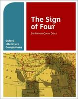 Oxford Literature Companions: The Sign of Four - Oxford Literature Companions (Paperback)