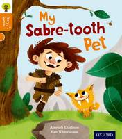 Oxford Reading Tree Story Sparks: Oxford Level 6: My Sabre-tooth Pet - Oxford Reading Tree Story Sparks (Paperback)