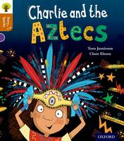Oxford Reading Tree Story Sparks: Oxford Level 8: Charlie and the Aztecs - Oxford Reading Tree Story Sparks (Paperback)