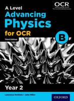 A Level Advancing Physics for OCR Year 2 Student Book (OCR B) (Paperback)