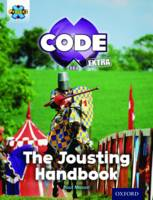 Project X CODE Extra: Turquoise Book Band, Oxford Level 7: Castle Kingdom: The Jousting Handbook - Project X CODE Extra (Paperback)