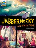 Project X Origins Graphic Texts: Dark Red Book Band, Oxford Level 18: Jabberwocky and other poems - Project X Origins Graphic Texts (Paperback)